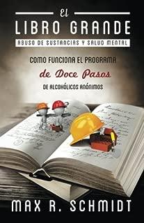 El Libro Grande: Como funciona el programa de Doce Pasos de Alcohólicos Anónimos (Abuso de Sustancias y Salud Mental) (Spanish Edition)