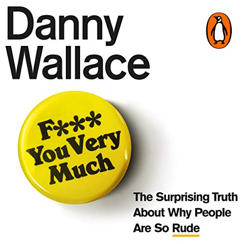 F*** You Very Much                   By:                                                                                                                                 Danny Wallace                               Narrated by:                                                                                                                                 Danny Wallace                      Length: 8 hrs and 11 mins     Not rated yet     Overall 0.0