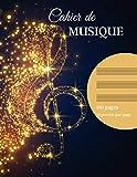 Cahier de Musique: Composition Musicale - Feuilles de partitions, 12 portées par page - Apprentissage, perfectionnement - Solfège et instruments