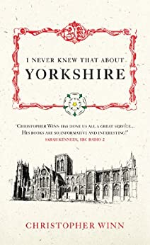 I Never Knew That About Yorkshire by [Christopher Winn]