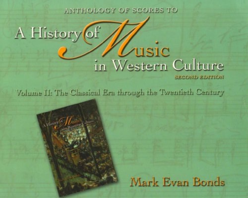Anthology of Scores to A History of Music in Western Culture, Volume II: The Classical Era through the Twentieth Century