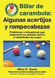 Billar de carambola - Algunas acertijos y rompecabezas: Problemas y situaciones que mejorarán su análisis táctico y habilidades de juego