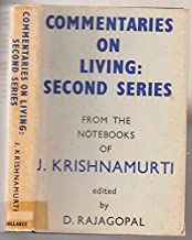 COMMENTARIES ON LIVING : SECOND SERIES FROM THE NIOTE BOOKS OF J KRISHNAMURTI