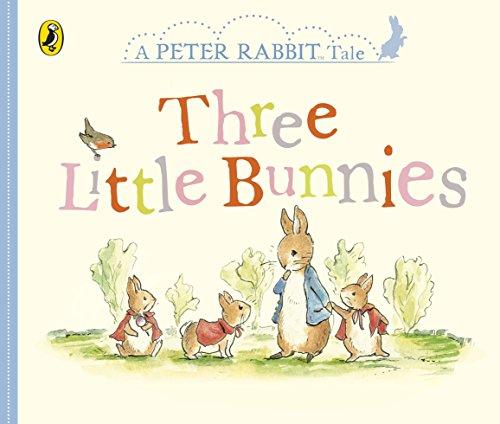 Peter Rabbit Tales. Three Little Bunnies
