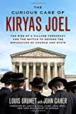 The Curious Case of Kiryas Joel: The Rise of a Village Theocracy and the Battle to Defend the Separation of Church and State