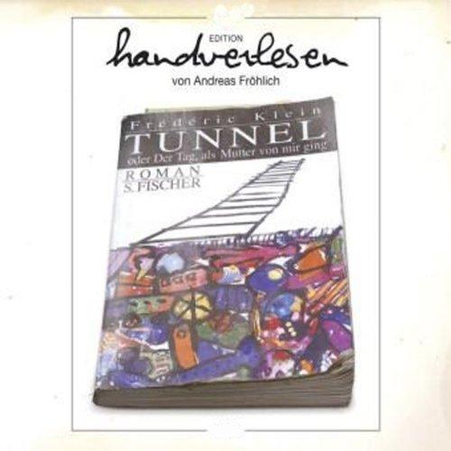 Tunnel - oder Der Tag, als Mutter von mir ging Titelbild