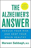 The Alzheimer's Answer: Reduce Your Risk and Keep Your Brain Healthy by Marwan Sabbagh(2009-12-01)