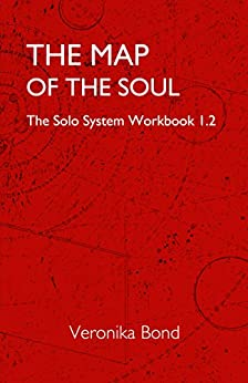 [Veronika Bond]のThe Map of the Soul: The Solo System Workbook 1.2 (The Solo System Workbooks 1 2) (English Edition)