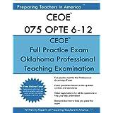 Ceoe 075 Opte 6-12 Oklahoma Professional Teaching Examination: Ceoe 075 Opte Exam Study Guide