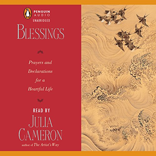 Blessings                   By:                                                                                                                                 Julia Cameron                               Narrated by:                                                                                                                                 Julia Cameron                      Length: 52 mins     17 ratings     Overall 4.7
