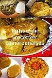 Cahier de recettes camérounaises: 74 fiches faciles à remplir (French Edition)
