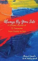 Always By Your Side: A Guided Journal of 75 Treasures from Daddy to Son