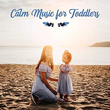 Calm Music for Toddlers: 15 Relaxation Songs for Kids & Mothers, Bedtime, Soothing Sleep, Simple Calm, New Age Music