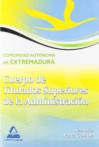 Cuerpo De Titulados Superiores De La Junta De Extremadura. Temario Parte Común