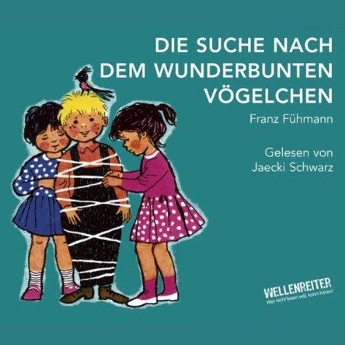 Die Suche nach dem wunderbunten Vögelchen                   Autor:                                                                                                                                 Franz Fühmann                               Sprecher:                                                                                                                                 Jaecki Schwarz                      Spieldauer: 1 Std. und 8 Min.     9 Bewertungen     Gesamt 3,9