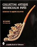 Collecting Antique Meerschaum Pipes:...