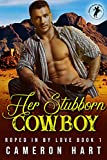 Her Stubborn Cowboy: Older Man/Younger Woman Romance (Roped in by Love Book 1) (English Edition)