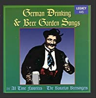 German Drinking and Beer Garden Songs: 14 All-time Favorites by The Barvarian Beesingers
