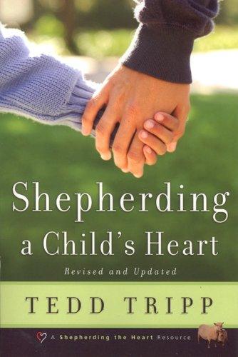 Shepherding a Child's Heart (English Edition)