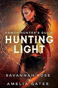 Hunting Light: Romanzo rosa fantasy (Innamorata del diavolo Vol. 2) (Italian Edition) par [Amelia Gates, Savannah Rose]