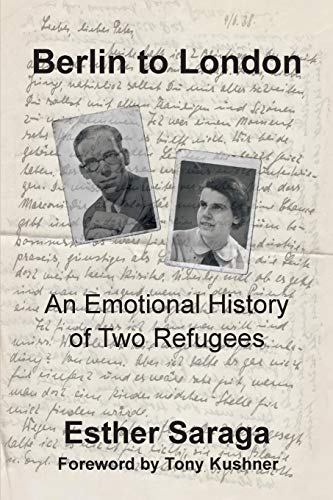 Berlin to London: An Emotional History of Two Refugees (Parkes-Weiner Series on Jewish Studies)