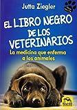 Libro negro de los Veterinarios,El (Amigas Mascotas)