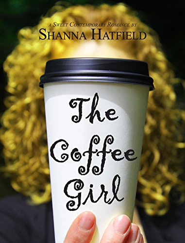 The Coffee Girl: (A Sweet Contemporary Romance) (Silverton Sweethearts Book 1)