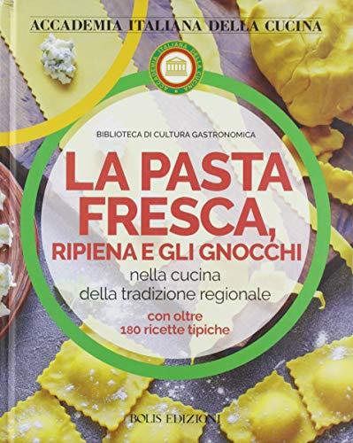 La pasta fresca, ripiena e gli gnocchi