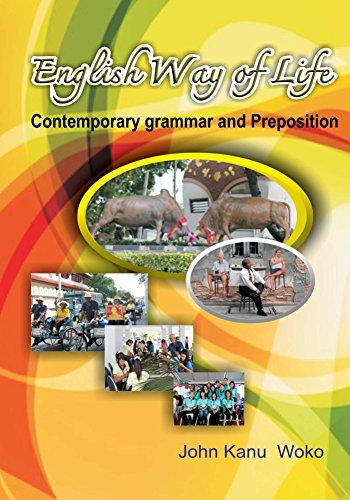 ENGLISH WAY OF LIFE-Contemporary Grammar and Preposition (English Edition)