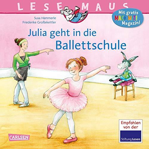LESEMAUS 139: Julia geht in die Ballettschule (139)