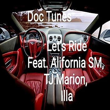 Let's Ride (feat. Alifornia SM, TJ Marion & Illa)