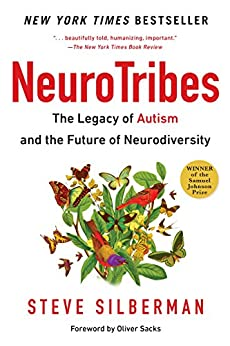 NeuroTribes: The Legacy of Autism and the Future of Neurodiversity by [Steve Silberman, Oliver Sacks]