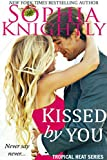 Kissed by You: An Opposites Attract Holiday Romance (Tropical Heat Book 4)
