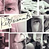 Songtexte von The Replacements - Don't You Know Who I Think I Was? The Best of The Replacements