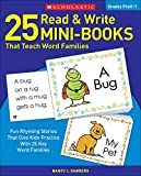 25 Read & Write Mini-Books That Teach Word Families: Fun Rhyming Stories That Give Kids Practice With 25 Keyword Families