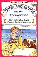 Henry and Mudge and the Forever Sea (Henry & Mudge)