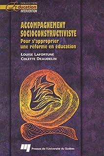Accompagnement socioconstructiviste: Pour s'approprier une réforme en éducation (Collection Education intervention) (French Edition)