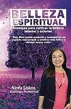 Belleza espiritual: Consejos para cultivar la belleza interior y exterior: Volume 1