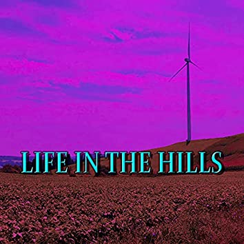 Life In the Hills