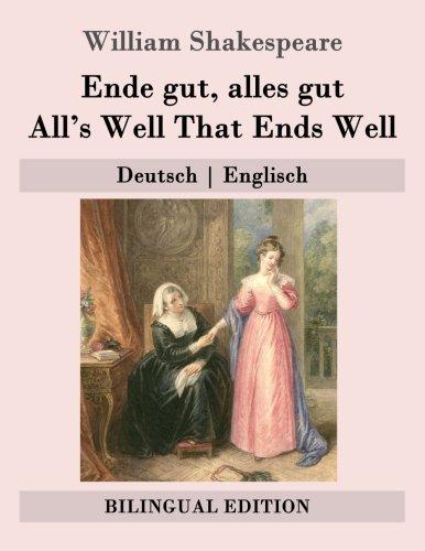 Ende gut, alles gut / All's Well That Ends Well: Deutsch | Englisch (Bilingual Edition)