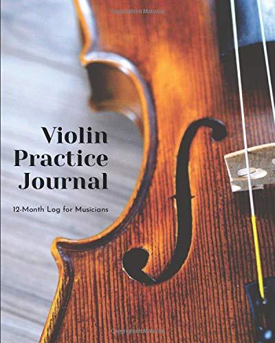 Violin Practice Journal: 12 Month Log for Musicians (Music Practice Journals)