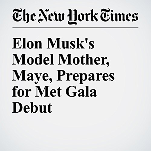 Elon Musk's Model Mother, Maye, Prepares for Met Gala Debut cover art
