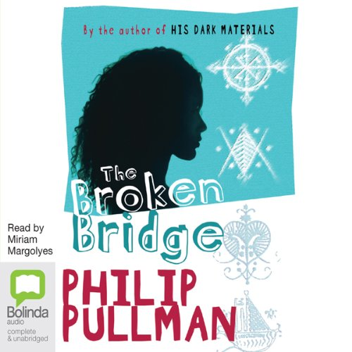 The Broken Bridge                   Written by:                                                                                                                                 Philip Pullman                               Narrated by:                                                                                                                                 Miriam Margolyes                      Length: 7 hrs and 10 mins     Not rated yet     Overall 0.0