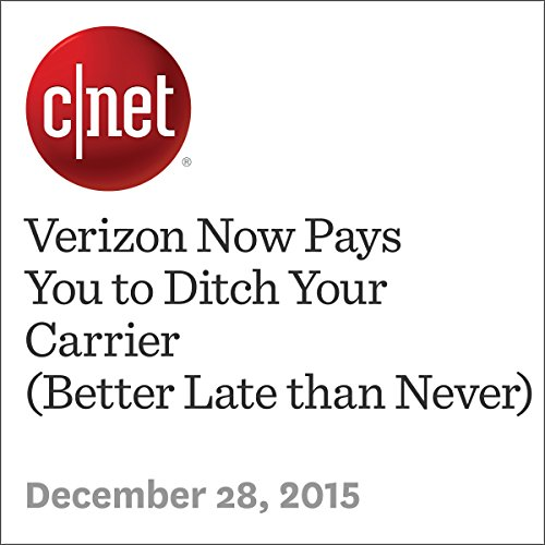 Verizon Now Pays You to Ditch Your Carrier (Better Late than Never) audiobook cover art