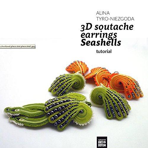 3D Soutache Earrings Seashells: tutorial (3D Soutache tutorials Book 2)