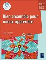Bien ensemble pour mieux apprendre - Cycle 1 (+ CD Rom) de Céline Monchoux