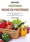 Livre de cuisine riche en protéines à base de plantes: 100 délicieuses recettes végétaliennes...