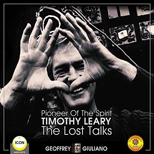 Pioneer of the Spirit Timothy Leary - the Lost Talks Titelbild