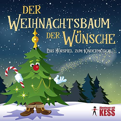 DER WEIHNACHTSBAUM DER WÜNSCHE - Eine zauberhafte Weihnachtsgeschichte mit Musik für Kinder und die ganze Familie.