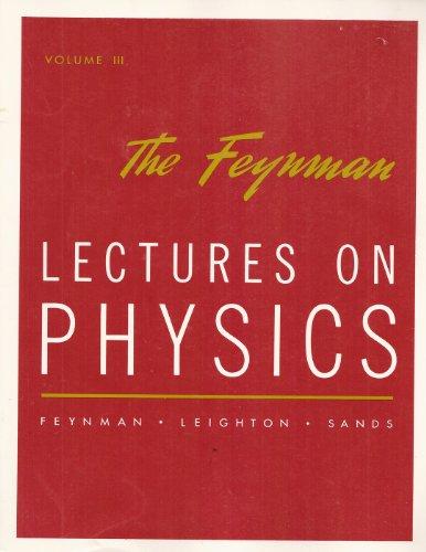 The Feynman Lectures on Physics. Volume III: Quantum Mechanics